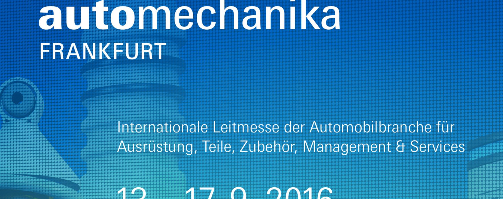 Automechanika 2016 – Live-Blog